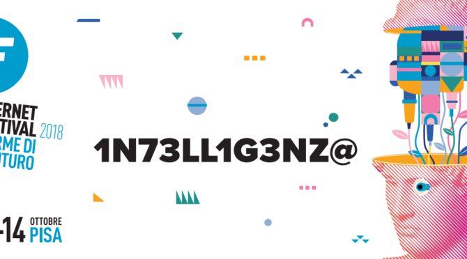 """Internet Festival, """"l'intelligenza"""" protagonista dell'edizione 2018"""